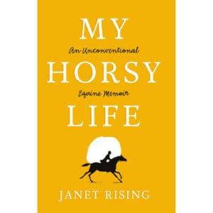 My Horsy Life: An Unconventional Equine Memoir