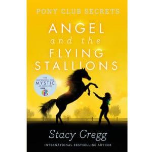 Pony Club Secrets: Angel and the Flying Stallions